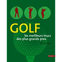 Golf : Les meilleurs trucs des plus grands pros