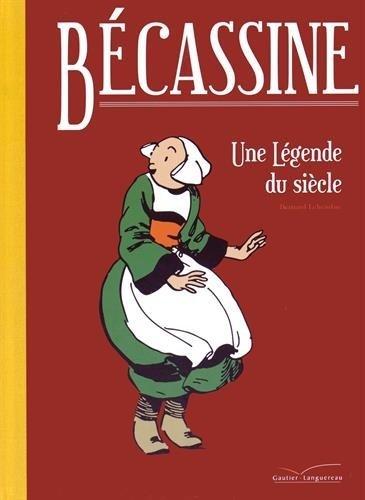 Bécassine : Une légende du siècle de Bernard Lehembre (11 février 2015) Relié