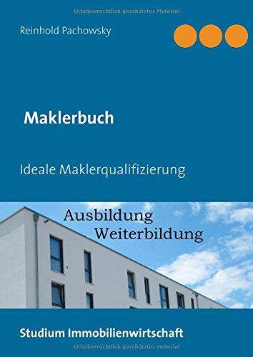 Maklerbuch: Ausbildung-Weiterbildung (Immobilien-Ausbildungsbücher)
