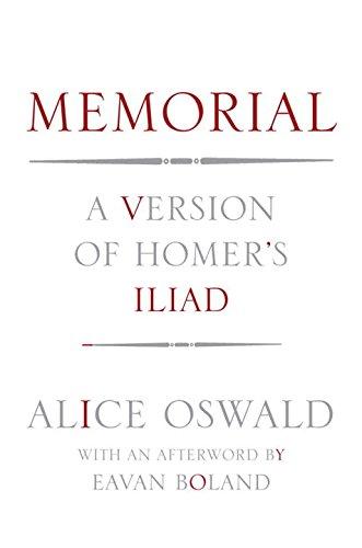 Memorial: A Version of Homer's Iliad (Memorial Von Alice Oswald)