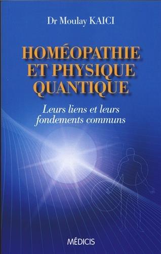 Homéopathie et physique quantique : Leurs liens et leurs fondements communs