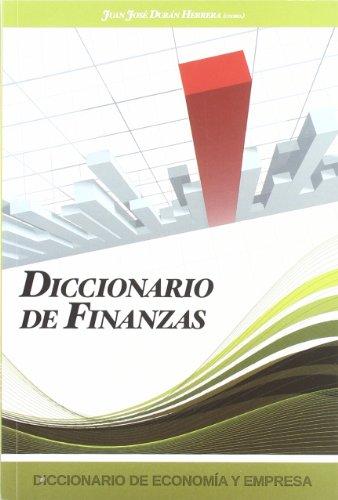 Diccionario de Economia y Empresa: Diccionario de Finanzas: 4 (Dicc. Economia Y Empresa)