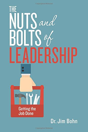 The Nuts and Bolts of Leadership: Getting the Job Done