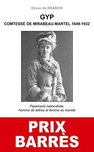 Gyp, comtesse de Mirabeau-Martel 1849-1932. Pasionaria nationaliste, homme de lettres et femme du monde