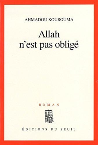 Allah n'est pas obligé - Prix Renaudot et Prix Goncourt des Lycéens 2000 par Ahmadou Kourouma