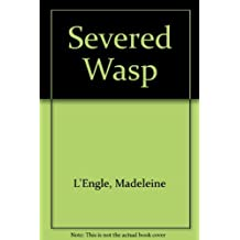 Severed Wasp by Madeleine L'Engle (1984-02-27)