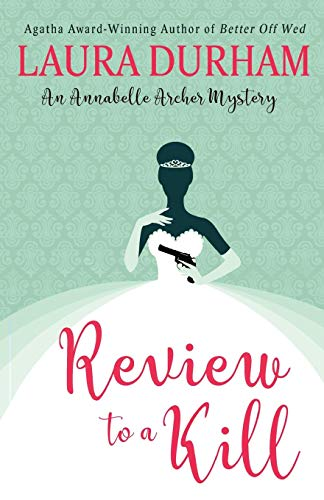 (Review To A Kill (Annabelle Archer Wedding Planner Mystery, Band 4))
