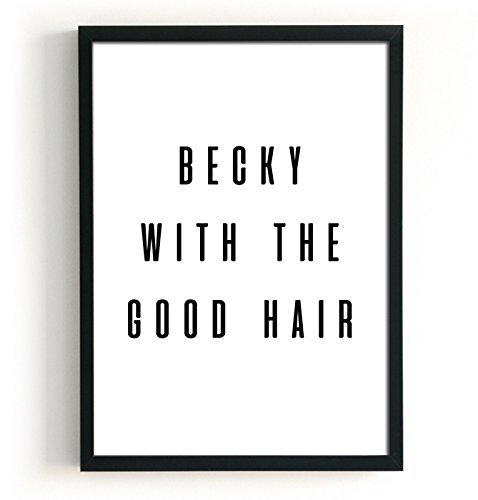 typography-poster-becky-with-the-good-hair-size-5x7-8x10-11x14-a5-a4-or-a3-perfect-gift-for-women