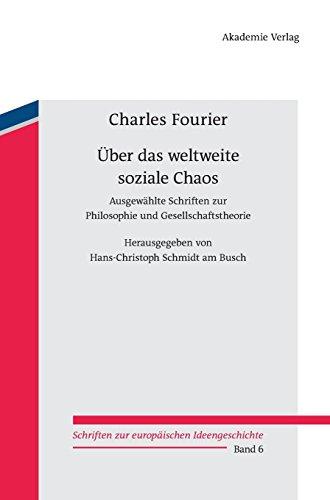 Über das weltweite soziale Chaos: Ausgewählte Schriften zur Philosophie und Gesellschaftstheorie (Schriften zur europäischen Ideengeschichte, Band 6)
