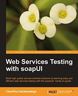 Web Services Testing with soapUI von [Kankanamge, Charitha]