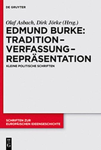 Tradition - Verfassung - Repräsentation: Kleine politische Schriften (Schriften zur europäischen Ideengeschichte, Band 8)