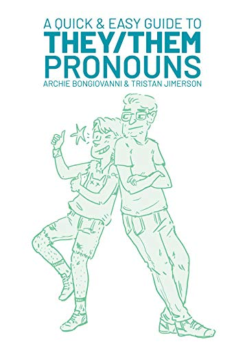 "A quick, easy and important educational comic guide to using gender-neutral pronouns.  ""A great, simple look at the importance of using correct pronouns; extremely accessible to those for whom gender-neutral language is a new concept."" School Library..."