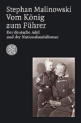 Vom König zum Führer: Deutscher Adel und Nationalsozialismus (Die Zeit des Nationalsozialismus)