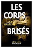 """Afficher """"Les corps brisés"""""""