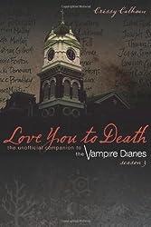 Love You to Death - Season 3 by Chrissy Calhoun (2012)