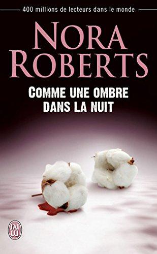 Comme une ombre dans la nuit (J'ai lu t. 6224) par Nora Roberts