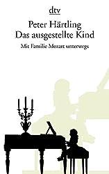 Das ausgestellte Kind: Mit Familie Mozart unterwegs