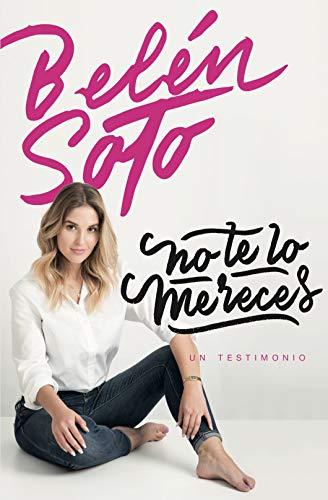 No te lo mereces: un testimonio eBook: Belén Soto Infante: Amazon ...
