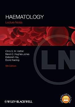 Lecture Notes: Haematology by [Hatton, Chris S. R., Hughes-Jones, Nevin C., Hay, Deborah, Keeling, David M.]
