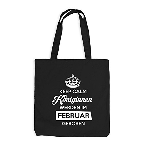 Jutebeutel - Keep Calm Königinnen FEBRUAR geboren - Birthday Geburtstag Schwarz