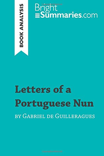 Letters of a Portuguese Nun by Gabriel de Guilleragues (Book Analysis): Detailed Summary, Analysis and Reading Guide