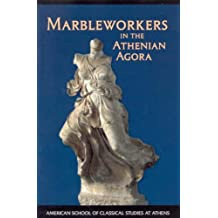 Marbleworkers in the Athenian Agora (American School of Classical Studies at Athens)