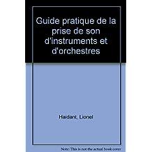 Guide pratique de la prise de son d'instruments et d'orchestres