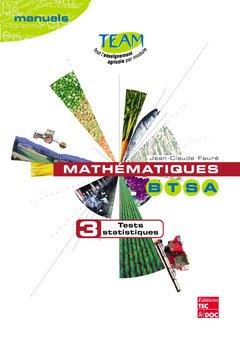 Mathematiques BTSA : Tome 3, Tests statistiques module D 1.1 par Jean-Claude Faure