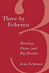 Three By Echenoz: Big Blondes, Piano, and Running