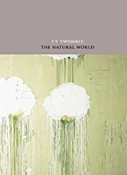 Cy Twombly: The Natural World, Selected Works, 2000-2007 (Art Institute of Chicago)