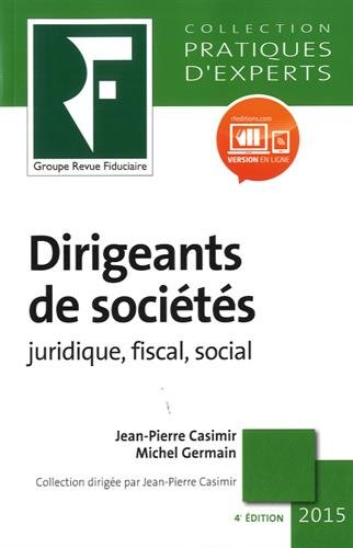 Dirigeants de sociétés: juridique, fiscal, social.