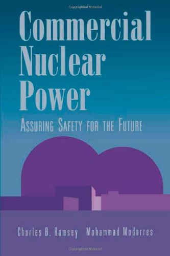 Commercial Nuclear Power: Assuring Safety for the Future