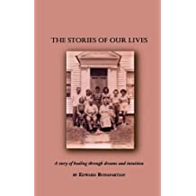 THE STORIES OF OUR LIVES: A story of healing through dreams and intuition