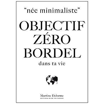 Née Minimaliste, Objectif Zéro Bordel Dans Ta Vie
