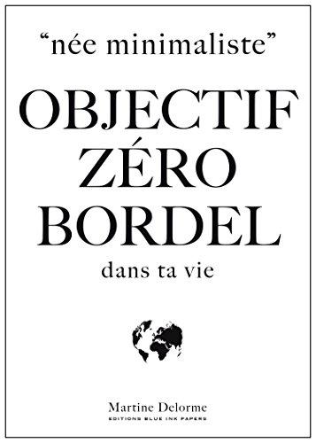 OBJECTIF ZERO BORDEL Dans Ta Vie: née minimaliste