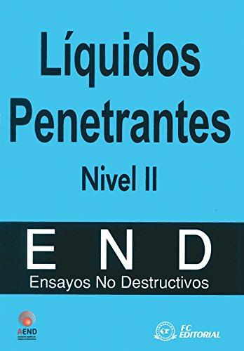 Líquidos penetrantes. Nivel II (Ensayos no destructivos) (Spanish Edition)