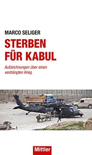 Sterben für Kabul: Aufzeichnungen über einen verdrängten Krieg