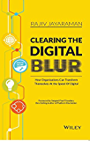 Clearing The Digital Blur: How Organizations Can Transform Themselves At the Speed of Digital