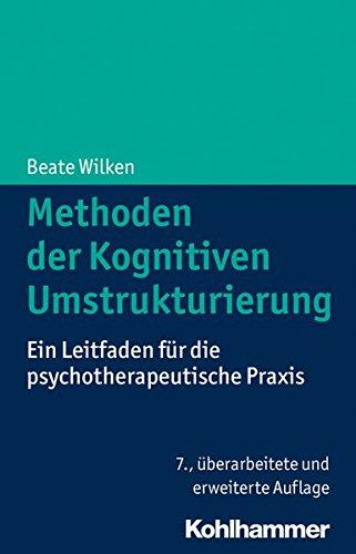 Methoden der Kognitiven Umstrukturierung: Ein Leitfaden für die psychotherapeutische Praxis