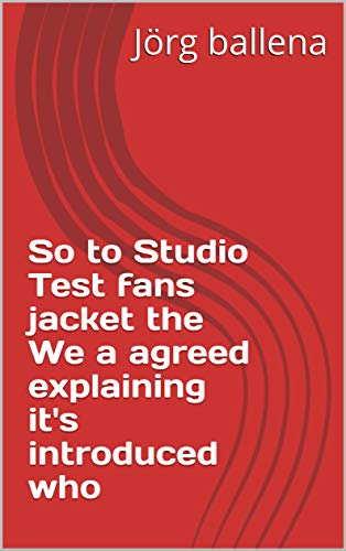 So to Studio Test fans jacket the We a agreed explaining it\'s introduced who (Italian Edition)