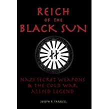 [( Reich of the Black Sun: Nazi Secret Weapons and the Cold War Allied Legend )] [by: Joseph P. Farrell] [Mar-2005]