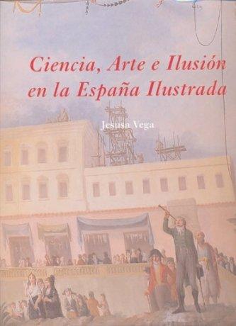 Ciencia, arte e ilusión en la España ilustrada