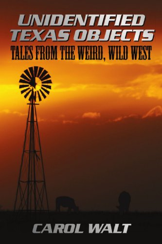 Unidentified Texas Objects: Tales from the Weird, Wild West