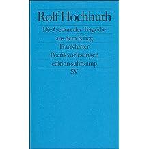 Die Geburt der Tragödie aus dem Krieg: Frankfurter Poetik-Vorlesungen (edition suhrkamp)
