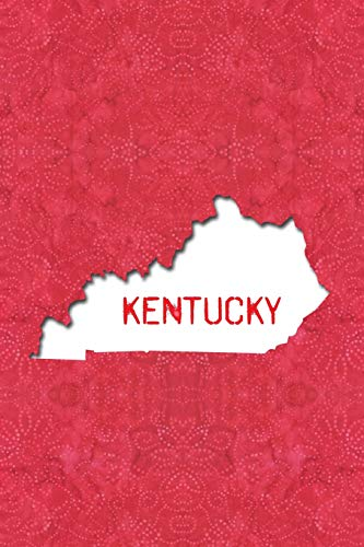 KENTUCKY: 6x9 lined journal : The Great State of Kentucky USA : Bluegrass State Notebook