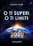 O TI SUPERI O TI LIMITI: 2020 Calendario Astrale