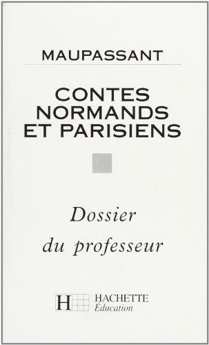 Classiques Hachette - Professeur : Contes normands et parisiens