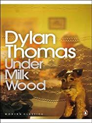 Under Milk Wood: A Play for Voices (Penguin Modern Classics)