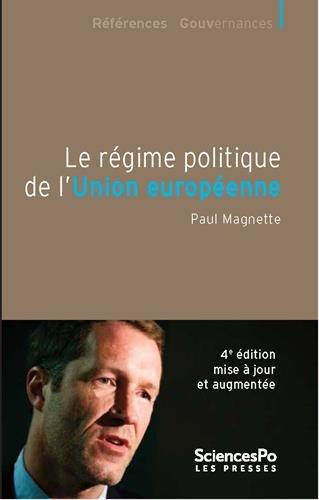 Le régime politique de l'Union Européenne. Quatrieme edition par Paul Magnette