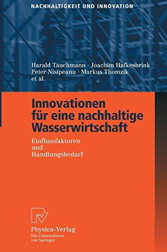 Innovationen Für Eine Nachhaltige Wasserwirtschaft: Einflussfaktoren und Handlungsbedarf (Nachhaltigkeit und Innovation) (German Edition)